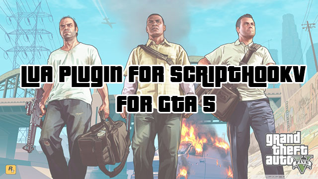 GTA 5 - LUA Plugin for Script Hook V